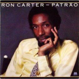 Ron Carter, Patrao